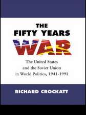 The Fifty Years War:  The United States and the Soviet Union in World Politics