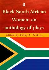 Black South African Women:  An Anthology of Plays