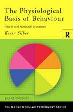 The Physiological Basis of Behavior:  Neural and Hormonal Processes