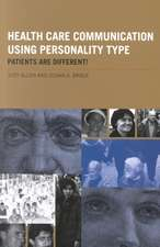 Health Care Communication Using Personality Type:  Patients Are Different!