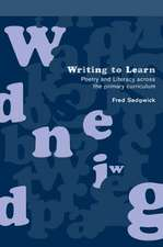 Writing to Learn:  Poetry and Literacy Accross the Primary Curriculum