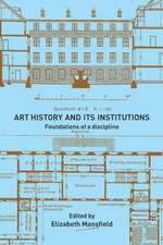 Art History and Its Institutions:  The Nineteenth Century