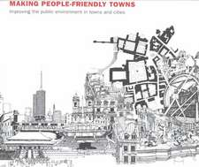 Making People Friendly Towns:  A Reader