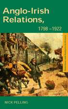 Anglo-Irish Relations, 1798-1922:  The Proper Work of Reason