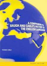 A Companion to Baugh and Cable's History of the English Language:  Structure, History, Usage