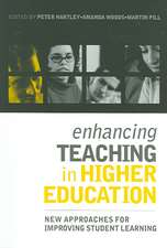 Enhancing Teaching in Higher Education:  New Approaches for Improving Student Learning