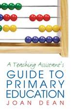 The Teaching Assistant's Guide to Primary Education