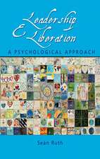 Leadership and Liberation:  A Psychological Approach
