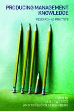Producing Management Knowledge: Research as practice