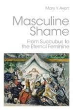 Masculine Shame:  From Succubus to the Eternal Feminine