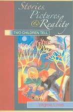 Stories, Pictures and Reality:  Two Children Tell