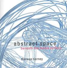 Abstract Space:  Beneath the Media Surface
