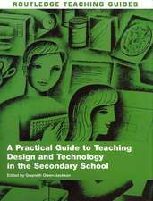 A Practical Guide to Teaching Design and Technology in the Secondary School:  Perspectives from Latin America and the Caribbean