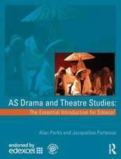 As Drama and Theatre Studies:  The Essential Introduction for Edexcel