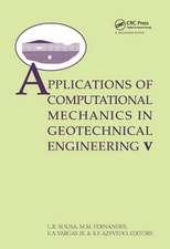 Applications of Computational Mechanics in Geotechnical Engineering:  Proceeding of the 5th International Worskshop. Held in Guimaraes, Portugal 1-4 Ap
