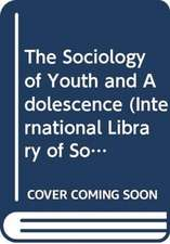 The Sociology of Youth and Adolescence
