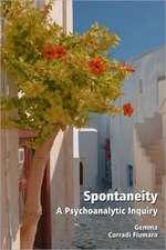 Spontaneity:  A Psychoanalytic Inquiry