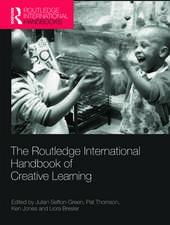 Routledge International Handbook of Creative Learning