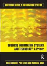 Business Information Systems and Technology:  A Primer