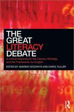 The Great Literacy Debate:  A Critical Response to the Literacy Strategy and the Framework for English