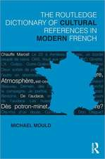 The Routledge Dictionary of Cultural References in Modern French. by Michael Mould