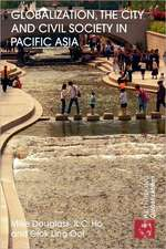 Globalization, the City and Civil Society in Pacific Asia:  The Social Production of Civic Spaces