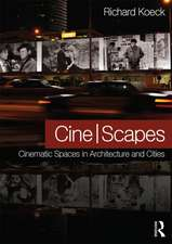 Cine-Scapes:  Cinematic Spaces in Architecture and Cities