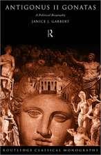 Antigonus II Gonatas:  A Political Biography