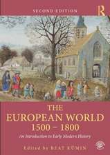 The European World 1500 1800:  An Introduction to Early Modern History