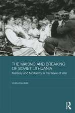 The Making and Breaking of Soviet Lithuania