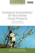 Ecological Sustainability for Non-Timber Forest Products:  Dynamics and Case Studies of Harvesting