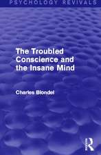 The Troubled Conscience and the Insane Mind (Psychology Revivals)