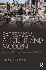 Scham, S: Extremism, Ancient and Modern