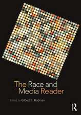 The Race and Media Reader:  Current Theory and Practice