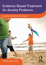 Evidence-Based Treatment for Anxiety Problems:  Cognitive Behavioral Strategies