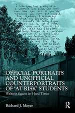 Official Portraits and Unofficial Counterportraits of 'at Risk' Students:  Writing Spaces in Hard Times