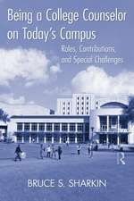 Being a College Counselor on Today's Campus:  Roles, Contributions, and Special Challenges