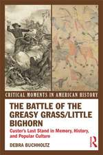 The Battle of the Greasy Grass/Little Bighorn:  Custer's Last Stand in Memory, History, and Popular Culture