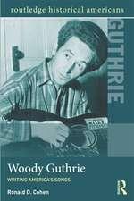 Woody Guthrie:  Writing America's Songs