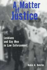 A Matter of Justice:  Lesbians and Gay Men in Law Enforcement