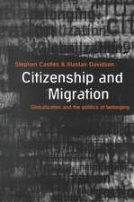 Citizenship and Migration; Globalization and the Politics of Belonging