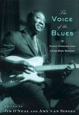 The Voice of the Blues:  Classic Interviews from Living Blues Magazine