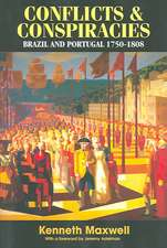 Conflicts and Conspiracies:  Brazil and Portugal 1750-1808