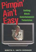 Pimpin' Ain't Easy: Selling Black Entertainment Television