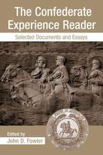 The Confederate Experience Reader:  Selected Documents and Essays