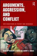 Arguments, Aggression, and Conflict:  New Directions in Theory and Research