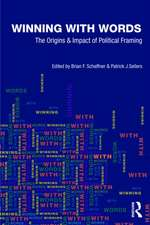 Winning with Words:  The Origins and Impact of Political Framing