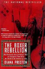 Boxer Rebellion:  The Dramatic Story of China's War on Foreigners That Shook the World in the Summ Er of 1900