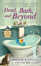 Dead, Bath, and Beyond