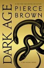 Dark Age: Book 5 of the Red Rising Saga